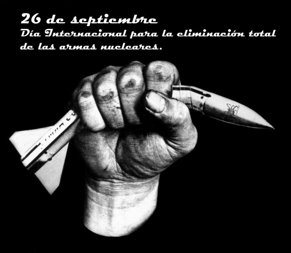 El 26 de septiembre es el día Internacional para la eliminación total de las armas nucleares.