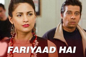 Fariyaad Hai Shikayat Hai