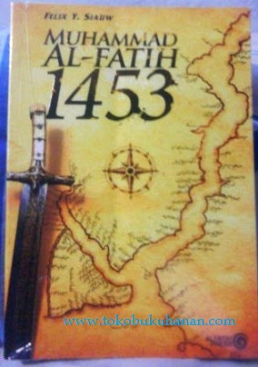 Buku Muhammad Al Fatih dari ust Felix Y Siauw