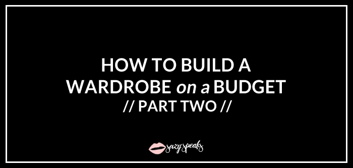 build wardrobe on a budget part two