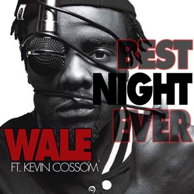 Wale_Feat_Rick_Ross_And_Kevin_Cossom-Best_Night_Ever-PROMO-WEB-2011-SPiKE_iNT