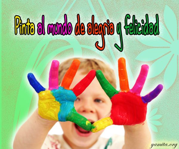 Mi deseo de hoy - Página 3 Pinta+al+mundo+de+alegria+y+felicidad