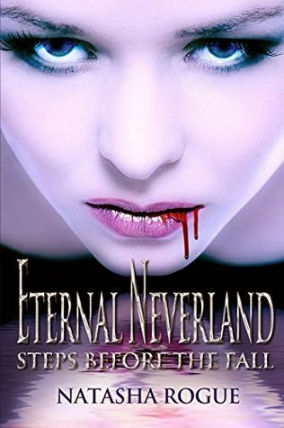 Win Eternal Neverland Steps Before The Fall vampire paranormal ebook by Natasha Rogue