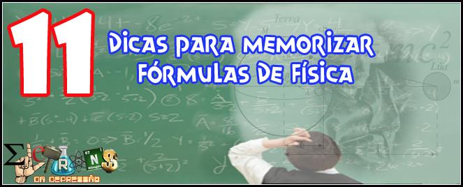 11 Dicas para memorizar fórmulas de física