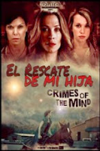 El rescate de mi hija (Crimes of the Mind) (2014)