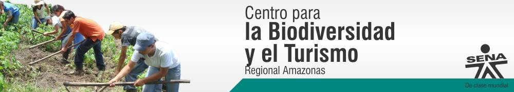 Centro para la Biodiversidad y el Turismo - SENA Regional Amazonas