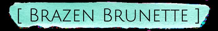Brazen Brunette