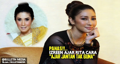 [PANAS] Izreen Ajar Rita Cara 'Ajar Jantan Tak Guna.'