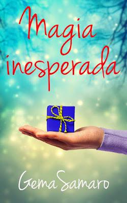 LIBRO - Magia Inesperada  Gema Samaro (17 Diciembre 2015)  NOVELA ROMANTICA | Edición digital ebook kindle  Comprar en Amazon España