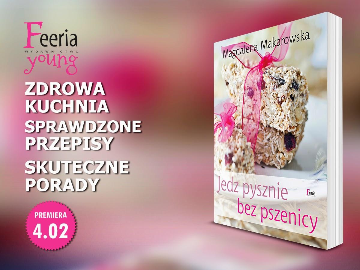 http://wydawnictwofeeria.pl/pl/ksiazka/jedz-pysznie-bez-pszenicy