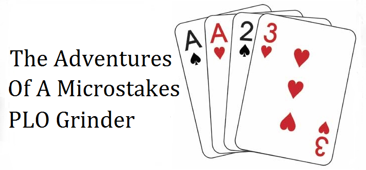 The Adventures of a Micro-Stakes PLO Grinder