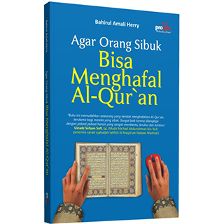 Agar Orang Sibuk Bisa Menghafal Al-Qur'an