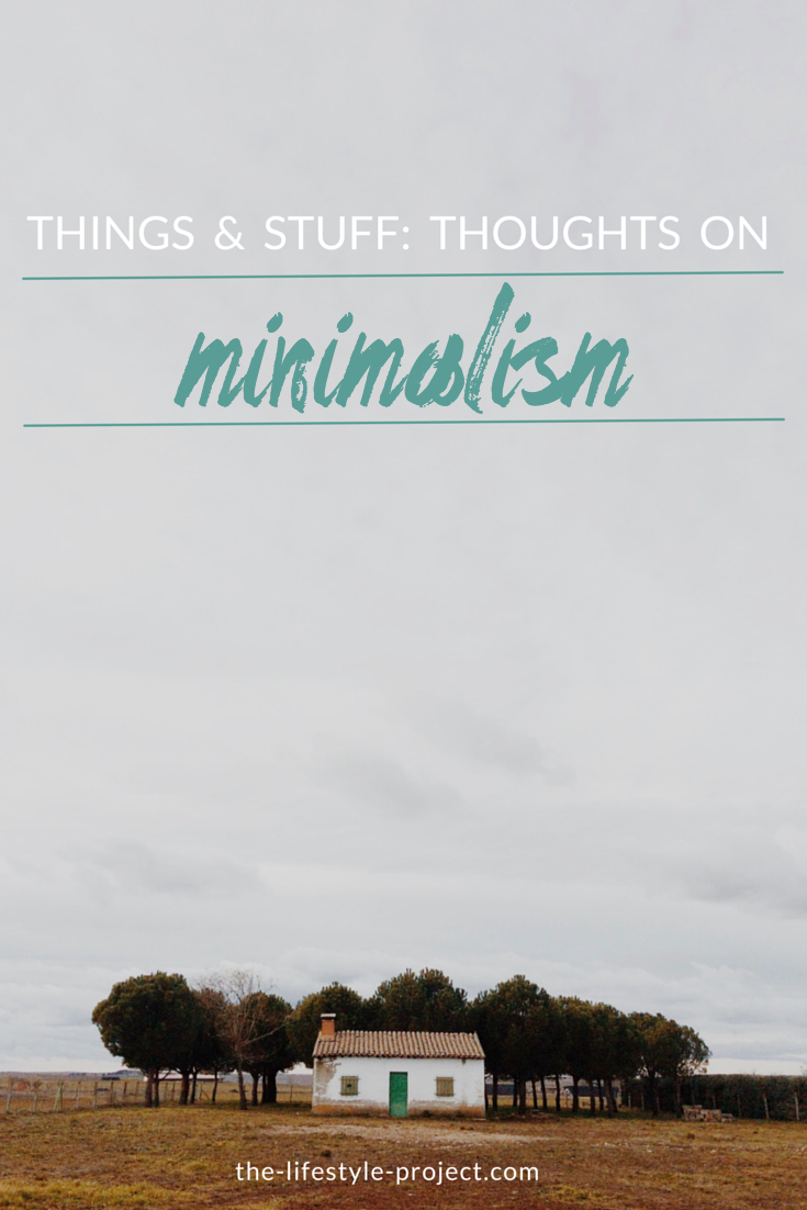 The lifestyle project things stuff thoughts on minimalism for Minimalist stuff