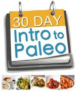 Buy the Primal Palate&#39;s 30-Day Intro to Paleo e-book here!