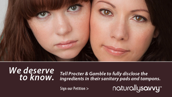Petition for Proctor & Gamble to disclose the ingredients in their pads and tampons.