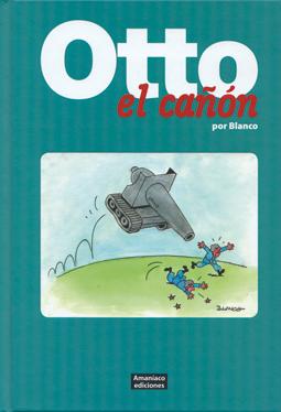 Otto el cañon de Blanco edita Amaníaco humor TBO comic