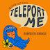 Aberdeen Orange (feat. Jasmine of D-Soul) – Teleport Me Lyrics (Angry Mom OST)