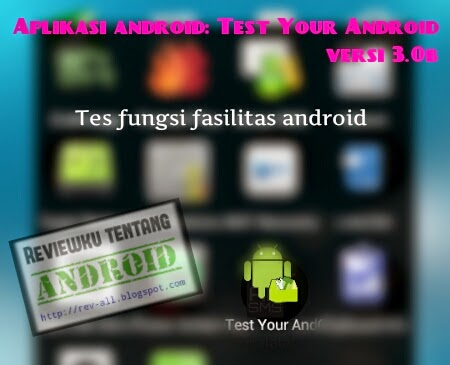 Ikon TEST YOUR ANDROI versi 3.0b - aplikasi android untuk mengetes kesehatan dan fungsi fasilitas perangkat Anda (rev-all.blogspot.com)
