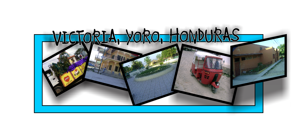 VICTORIA,YORO, HONDURAS.