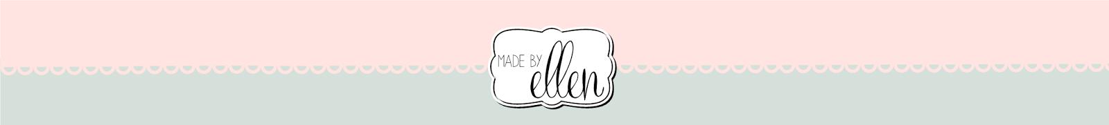 Made by Ellen