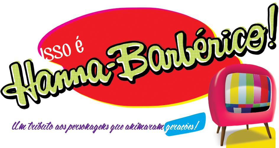 Isso é Hanna-Barbérico!
