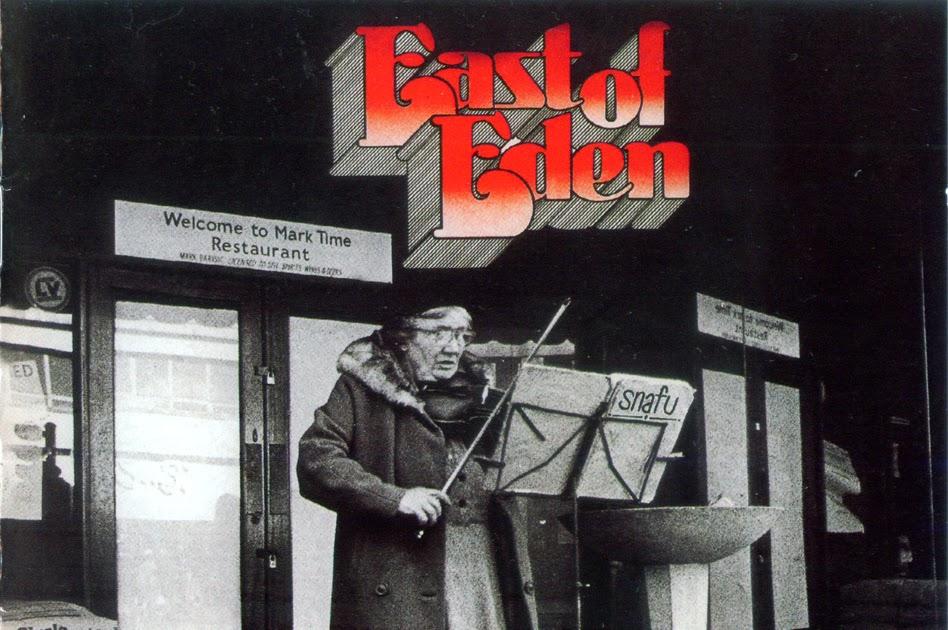 East Of Eden Snafu