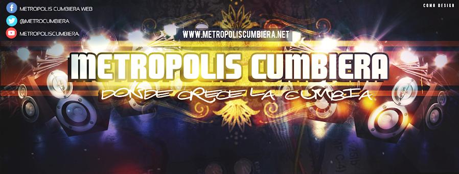 Www.MetropolisCumbiera.Net // Donde Crece La Cumbia