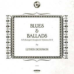 LUTHER DICKINSON - Blues & Ballads