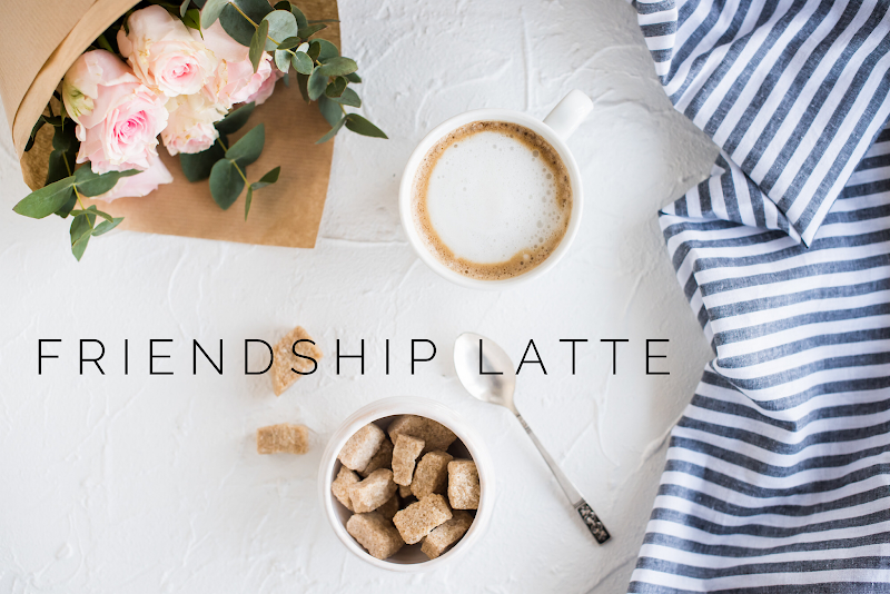 FRIENDSHIP LATTE
