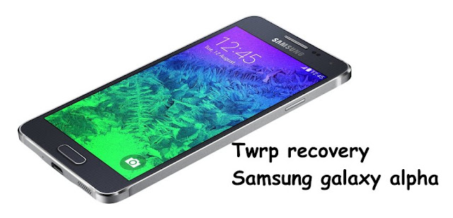 Twrp recovery on samsung galaxy Alpha slte Exynos