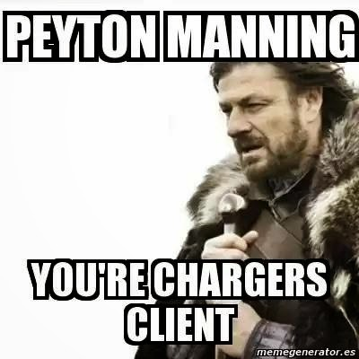 Peyton manning you're chargers client
