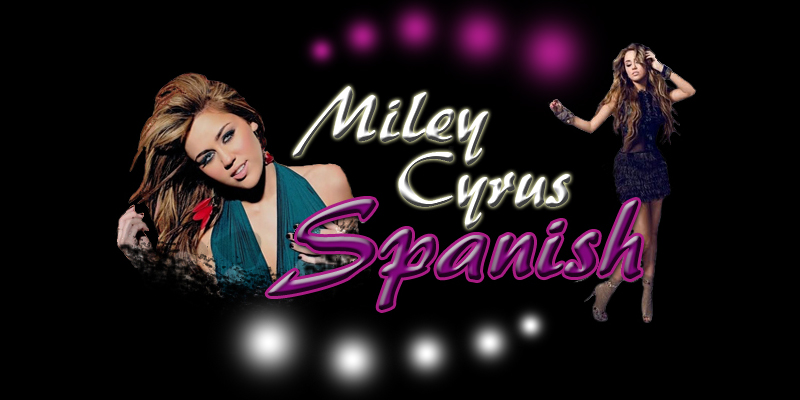 Miley Cyrus Spanish
