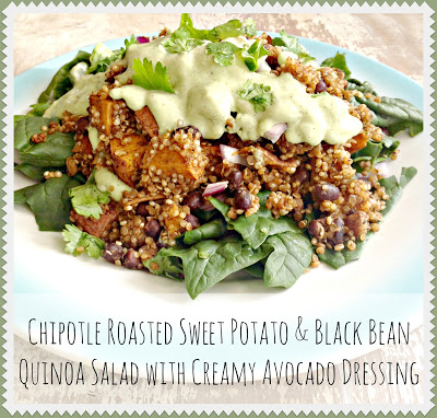 Chipotle Roasted Sweet Potato & Black Bean Quinoa Salad with Creamy ...