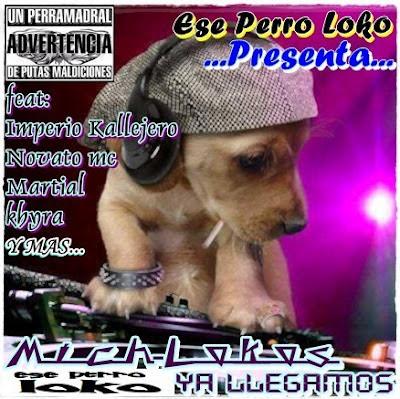 Ese Perro Loco (ML) - Mich Lokos Ya llegamos 2011