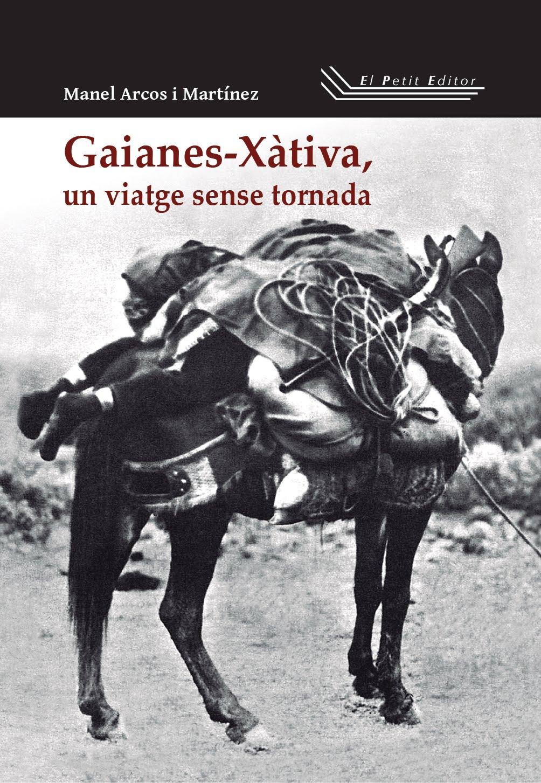 Gaianes-Xàtiva, un viatge sense tornada (2a edició)