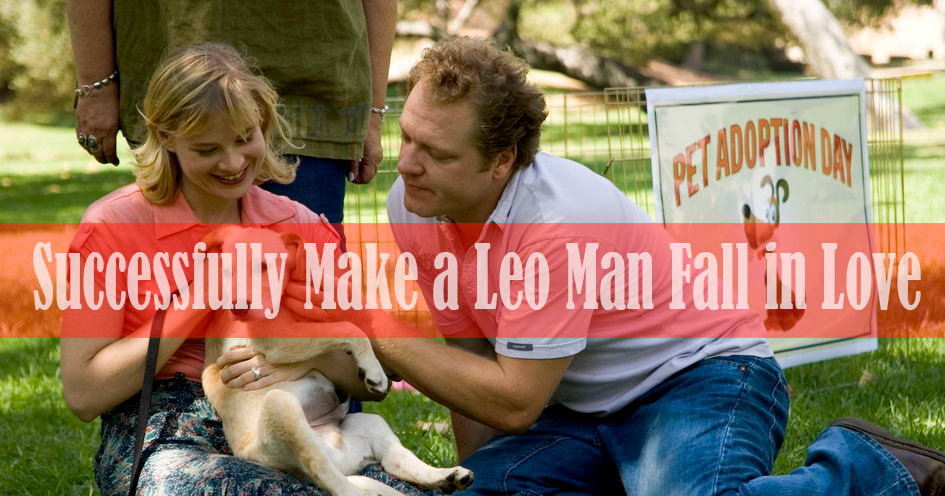 how to make leo man fall in love with you