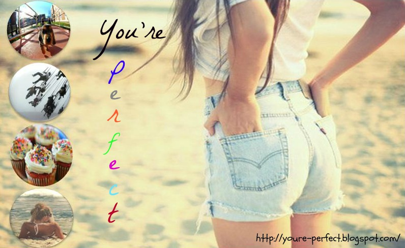 ♥You're Perfect♥