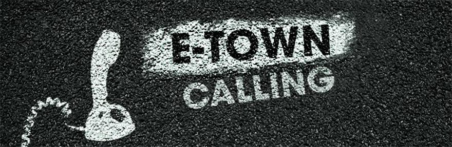 E-town Calling