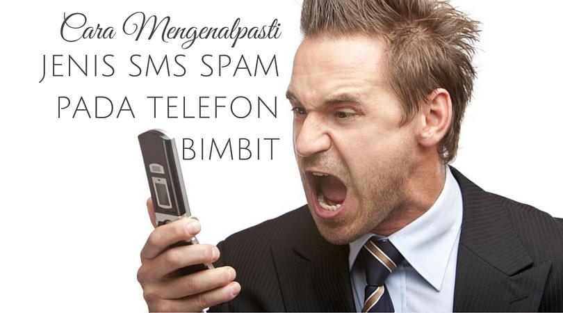 Cara Mengenal Jenis SMS SPAM pada Telefon Bimbit