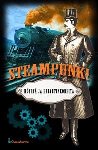 Steampunk! – Höyryä ja helvetinkoneita
