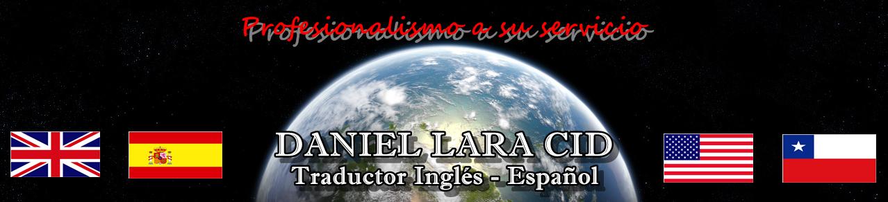 DANIEL LARA CID: Traductor Inglés Español y Proofreader