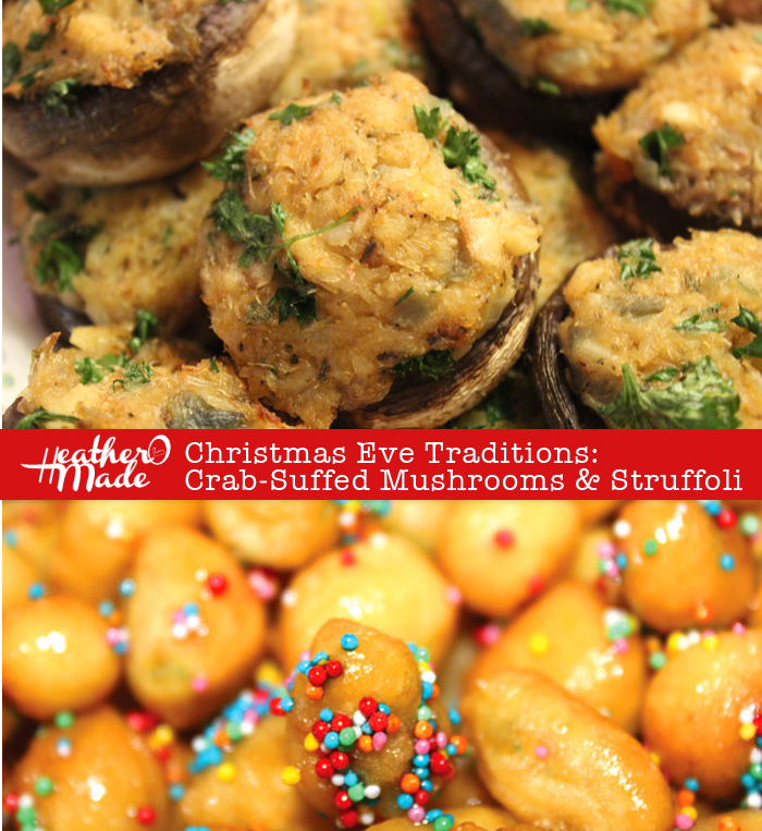 Christmas Eve Traditions: Crab-Stuffed Mushrooms & Struffoli
