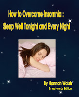 How to Overcome Insomnia : Sleep Well Tonight and Every Night