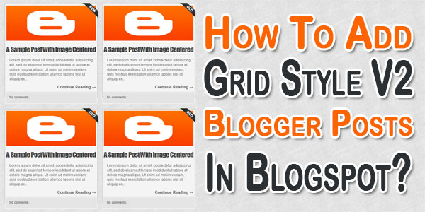 How To Add Grid Style V2 Blogger Posts In Blogspot?