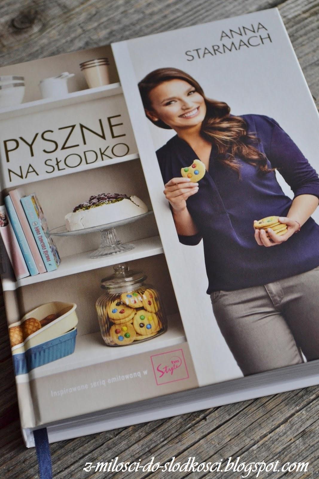 Recenzja Książki Pyszne Na Słodko Ani Starmach Kulinaria