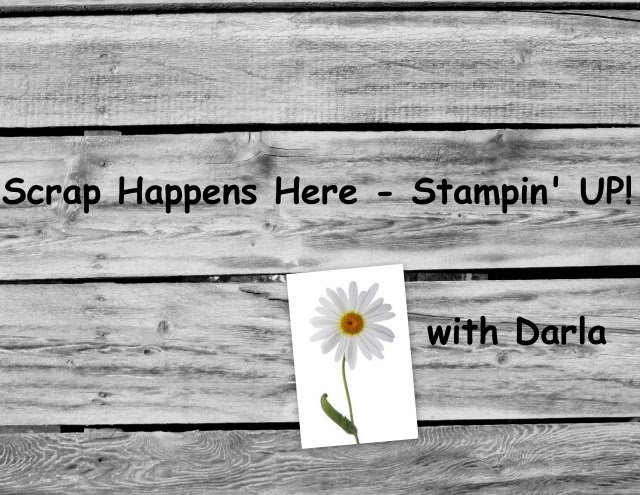Scrap Happens Here - Stampin' Up! with Darla