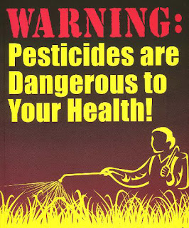 WARNING: Pesticides are Dangerouse to Your Health