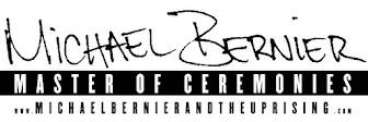 Featuring: Master of Ceremonies Michael Bernier