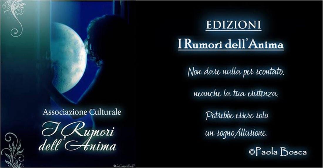 Associazione Culturale Ed. I Rumori dell'Anima di Paola Bosca
