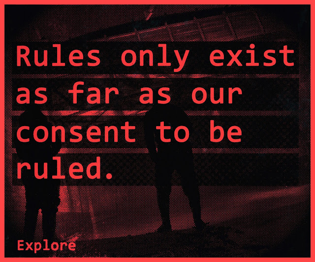 propaganda, questioning, rules, rules only exist as far as our consent to be ruled, control, obey, exploring, urbex, screenprint, half tone, dotwork, adventure, social norms, gender stereotypes, alternative lifestyle, poster, graphic design, design, art
